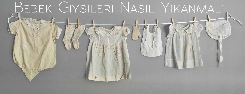 Bebek Giysileri Nasıl Yıkanmalı