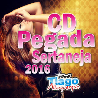 Download - Pegada Sertaneja 2016 – Dj Tiago Albuquerque - Mp3