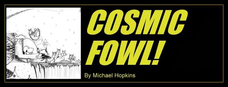 COSMIC FOWL