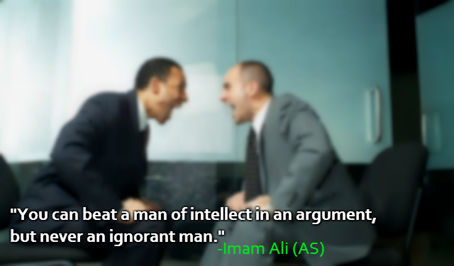 You can beat a man of intellect in an argument, but never an ignorant man.