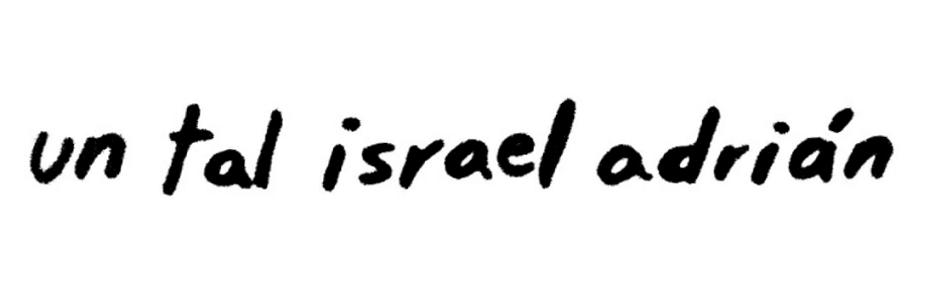 un tal Israel Adrián