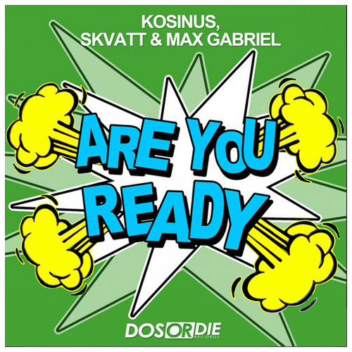 Kosinus,Skvatt & Max Gabriel - Are You Ready / Dos Or Die 2014