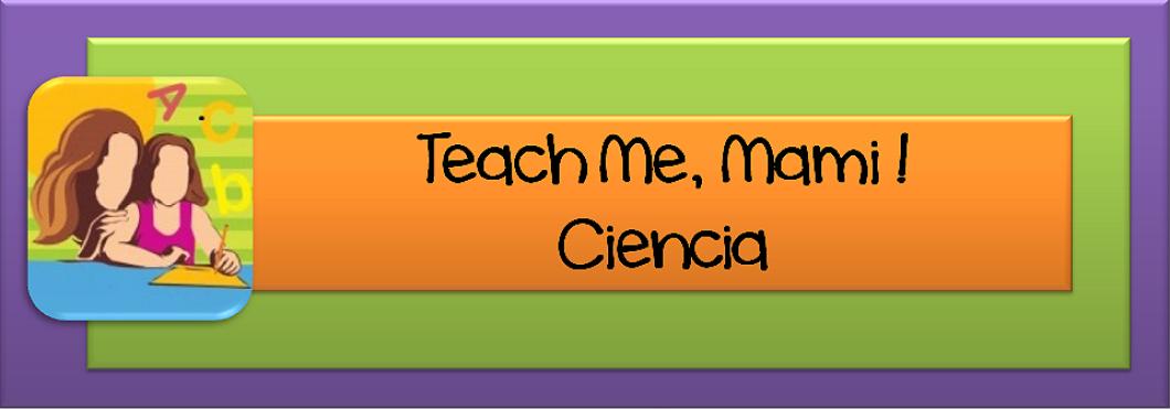 Teach Me, Mami! Ciencia