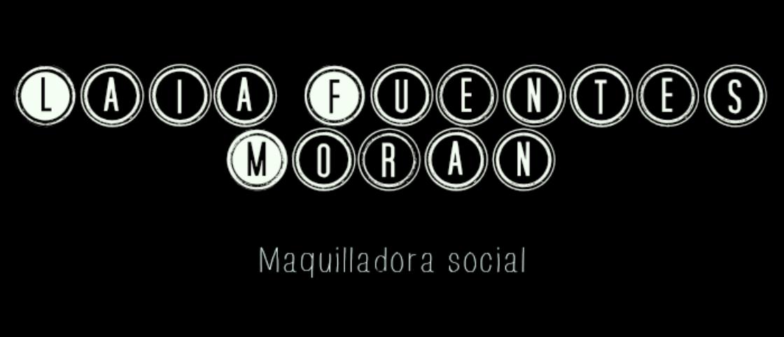 Laia Fuentes Morán, maquilladora social