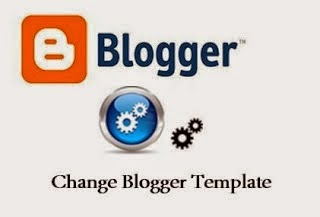 How to Change Blogger Blogspot Template