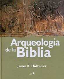 ARQUEOLOGÍA DE LA BIBLIA - JAMES K. HOFFMEIER