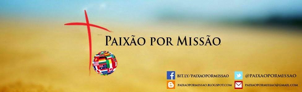 Paixão por Missão - Projeto Missionário