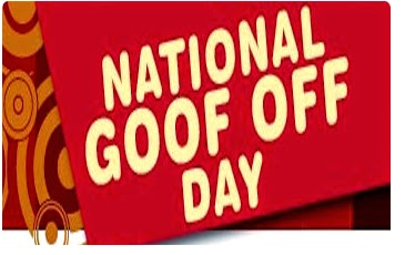 Happy National Goof Off Day
