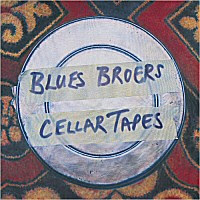 Blues Broers - The Cellar Tapes