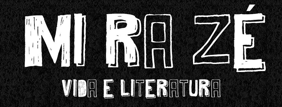 MiRaZé - vida e literatura