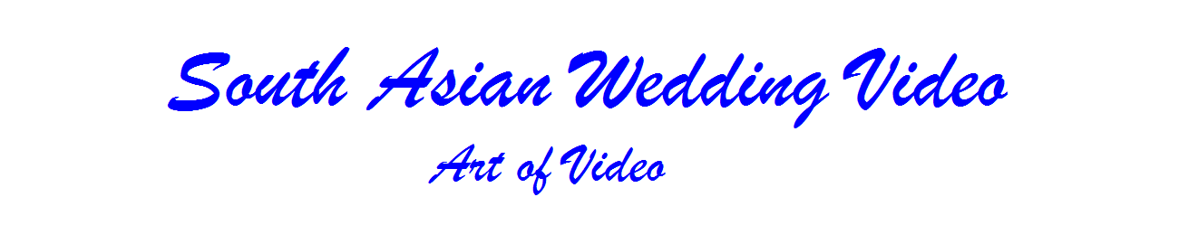 South Asian Wedding Video | Art of Video