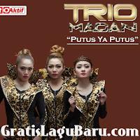 Download Lagu Terbaru Trio Macan Putus Ya Putus MP3 Dangdut