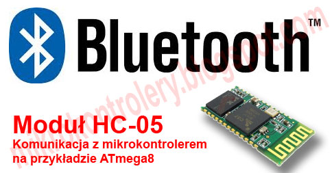 Bluetooth HC-05 Komunikacja z mikrokontrolerem na przykładzie ATmega8