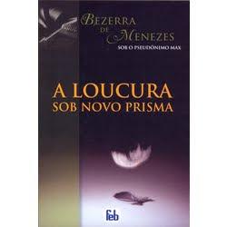 """Leia """"A LOUCURA SOB NOVO PRISMA"""