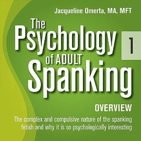 By personally interviewing and counseling thousands of adult spanking ...