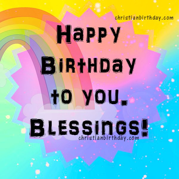 Happy birthday free christian cards, blessings quotes by Mery Bracho