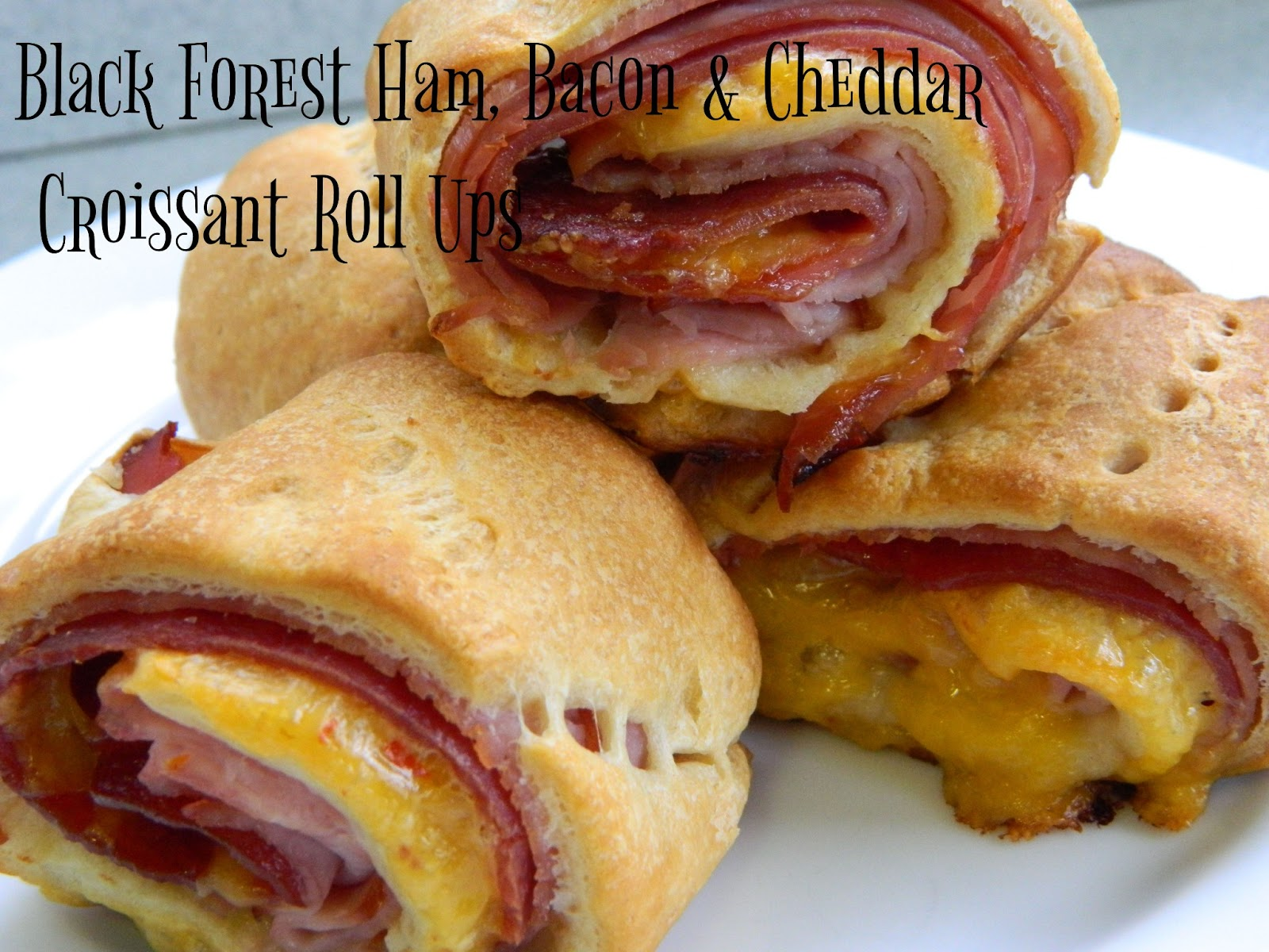 ... Favorite Things: Black Forest Ham, Bacon & Cheddar Croissant Roll Ups