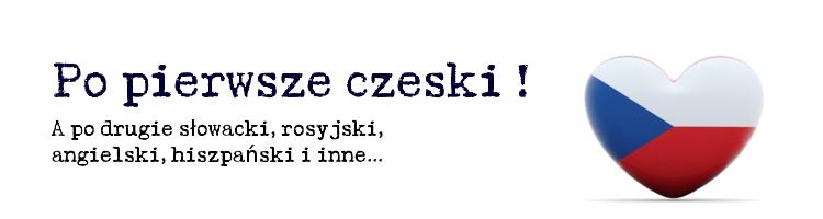 Po pierwsze czeski !