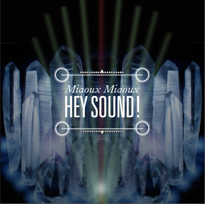 Miaoux Miaoux - Hey Sound!