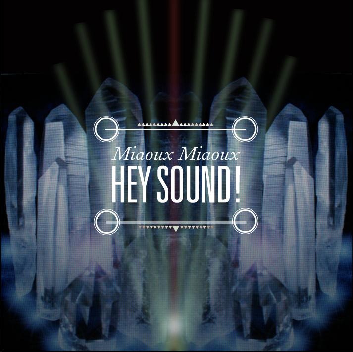 Miaoux Miaoux - Hey Sound!