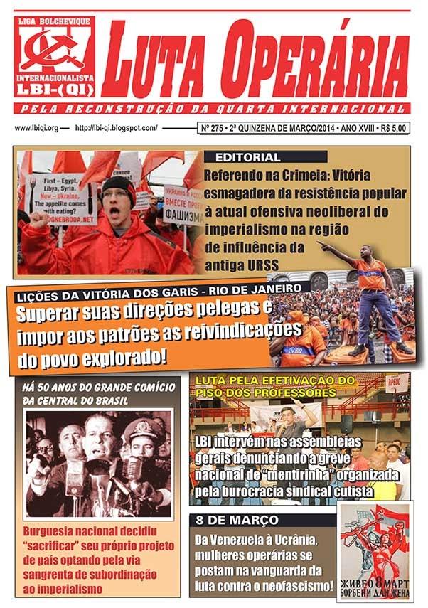 LEIA A EDIÇÃO DO JORNAL LUTA OPERÁRIA, Nº 275, 2ª QUINZENA DE MARÇO/2014