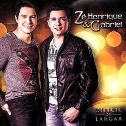 Z� Henrique e Gabriel - Dificil De Largar