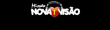 Missão Nova Visão ♫ Web Rádio Católica