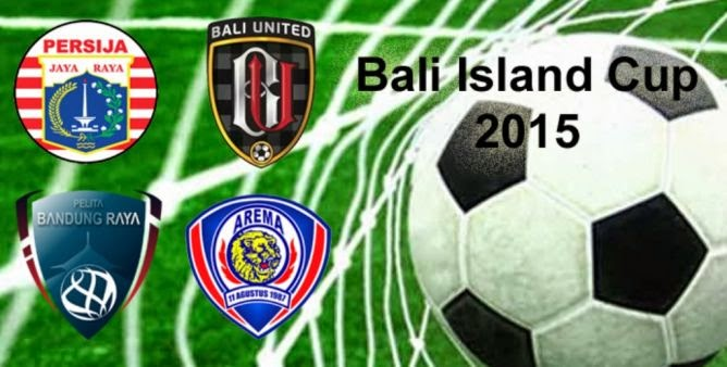 Jadwal Terbaru Bali Island Cup 2015