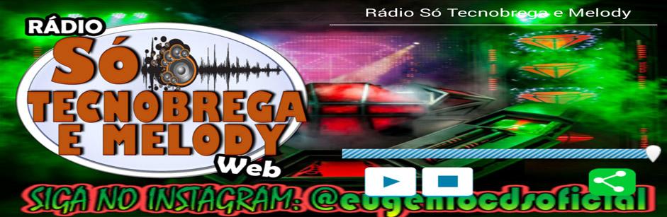 Rádio Só Tecnobrega e Melody