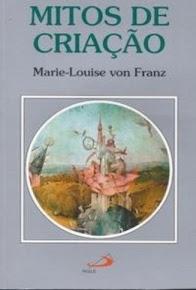 MITOS DE CRIAÇÃO – Marie-Louise Von Franz