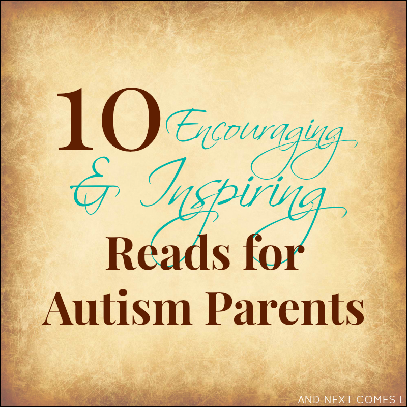 10 must read articles meant to encourage and inspire autism parents from And Next Comes L
