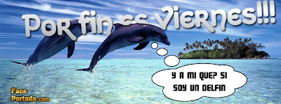Por fin es vienes, Y a mi que si soy un delfin