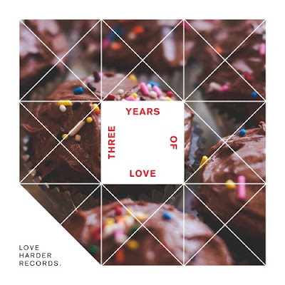 Love Harder Records presents 3 years of Love Birthday Sampler [Free Download]