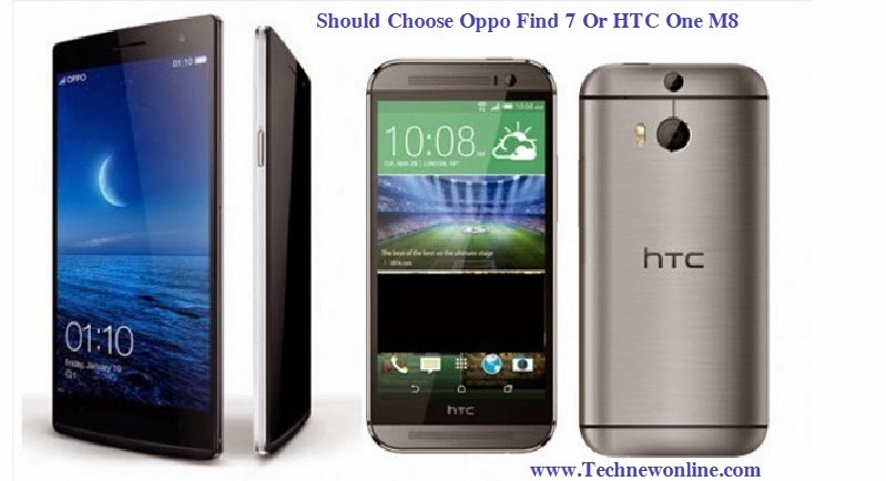 Should Choose Oppo Find 7 Or HTC One M8