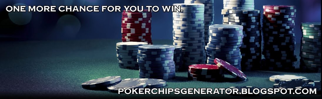 Free Poker Chips Generator ! Free and No Survey ! -Get Free Download Now !-
