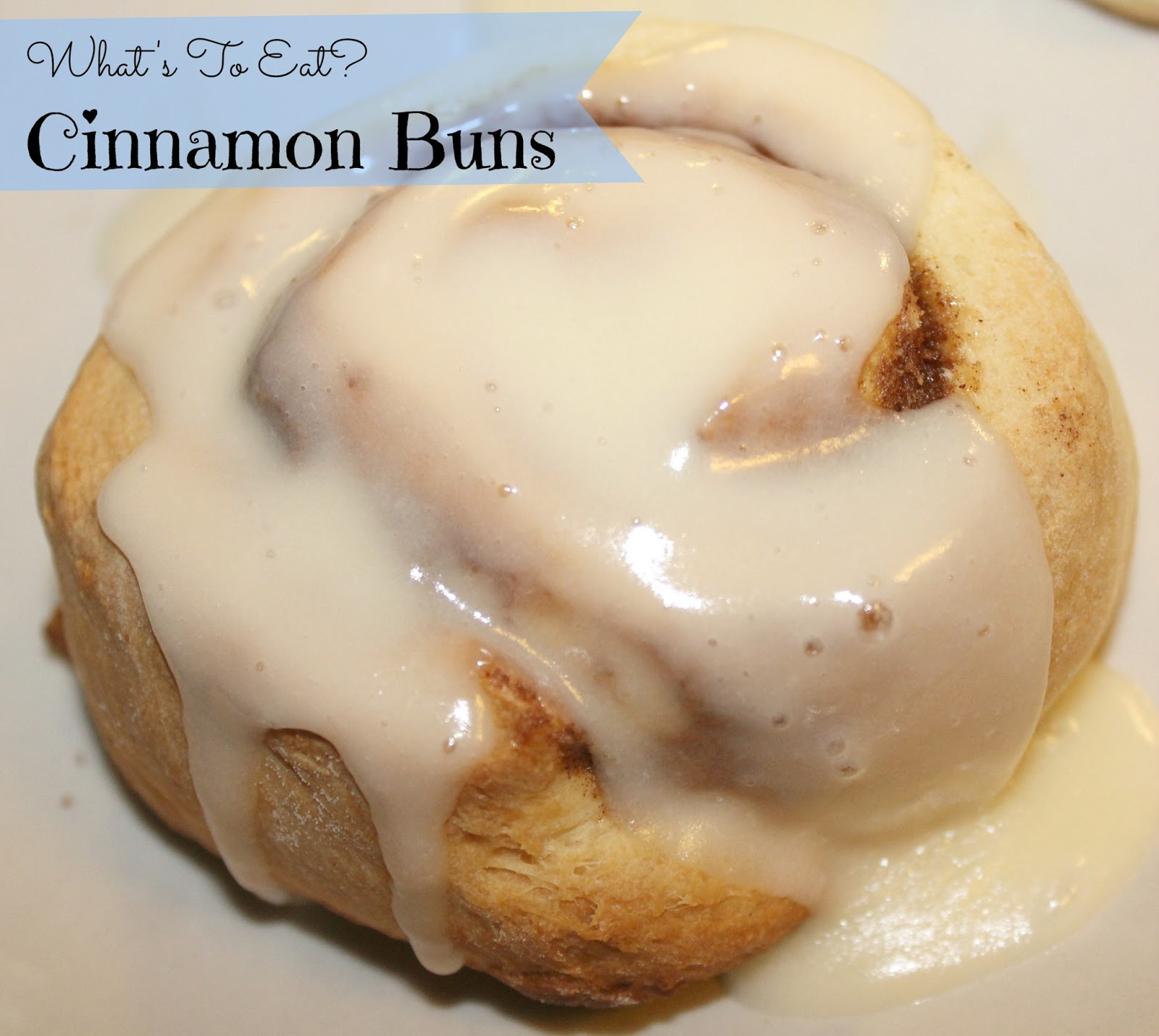 What's To Eat? : Homemade Cinnamon Buns