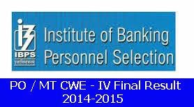 IBPS PO MT CWE - 4 Final Result 2014-2015