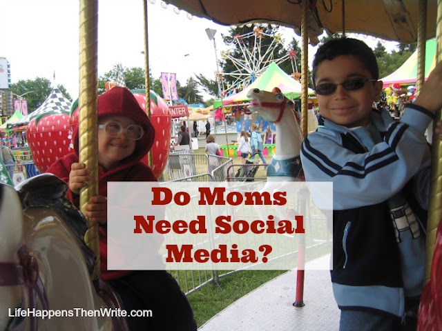 Do Moms Need Social Media? {LifeHappensThenWrite.com}