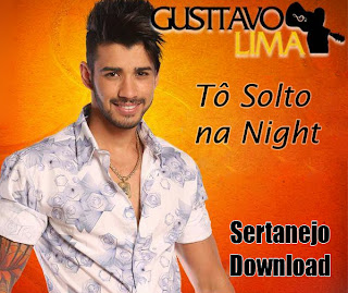 Gusttavo+Lima+ +T%C3%B4+Solto+na+Night Gusttavo Lima – Tô Solto na Night – Mp3