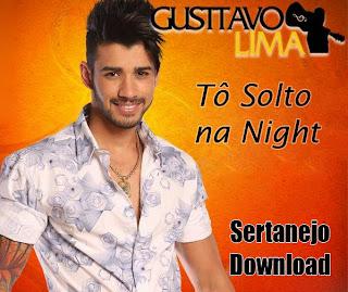Gusttavo+Lima+ +T%C3%B4+Solto+na+Night Gusttavo Lima – Tô Solto na Night – Mp3