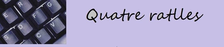 QUATRE RATLLES