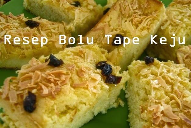 Resep Bolu Tape Singkong Keju