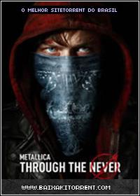 Baixar Filme Metallica Through the Never Dublado - Torrent