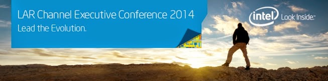Intel LAR Channel Executive Conference 2014