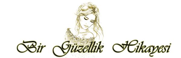 Bir Güzellik Hikayesi | Moda-Guzellik-Makyaj-Blogu