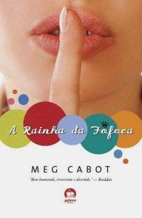 Resenha do livro A Rainha da Fofoca, de Meg Cabot