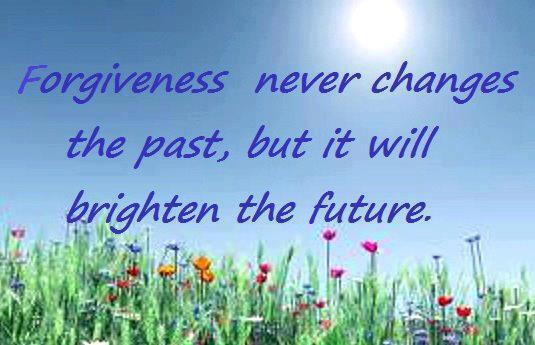 Forgiveness never changes the past, but it will brighten the future.