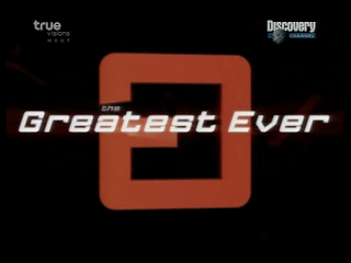 Discovery Channel – THE GREATEST EVER – WEAPONS [14-09-07]