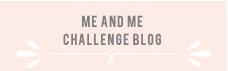 Me and Me Challenge Blog