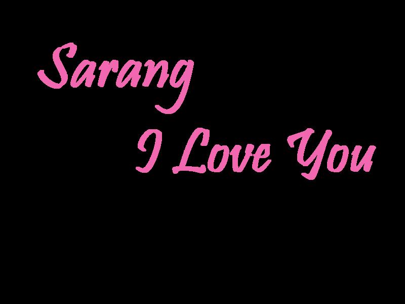 Sarang I Love You